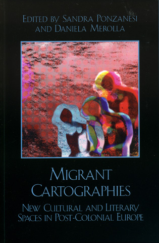 Cover image for the book Migrant Cartographies: New Cultural and Literary Spaces in Post-Colonial Europe