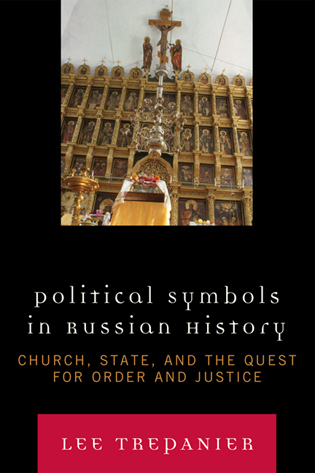 Cover image for the book Political Symbols in Russian History: Church, State, and the Quest for Order and Justice