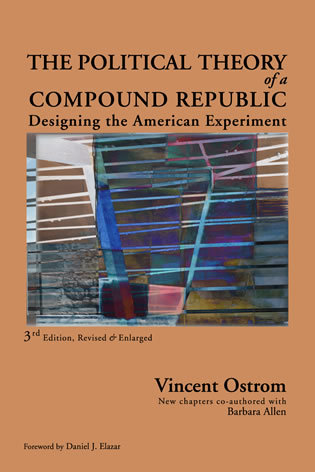 Cover image for the book The Political Theory of a Compound Republic: Designing the American Experiment, third, revised