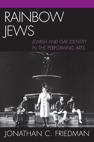 Cover image for the book Rainbow Jews: Jewish and Gay Identity in the Performing Arts