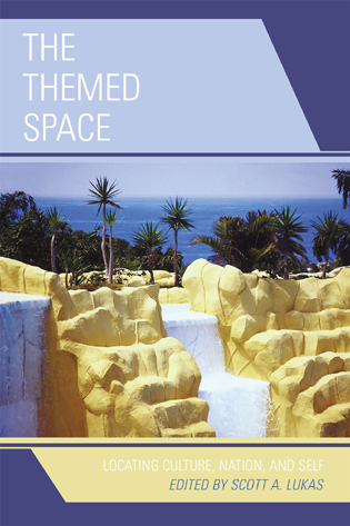 Cover image for the book The Themed Space: Locating Culture, Nation, and Self