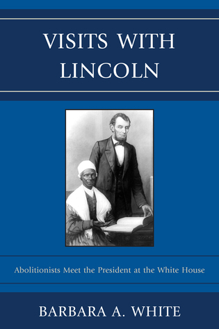 Cover image for the book Visits With Lincoln: Abolitionists Meet The President at the White House