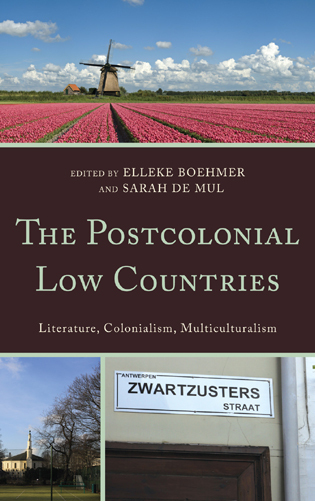 Cover image for the book The Postcolonial Low Countries: Literature, Colonialism, and Multiculturalism