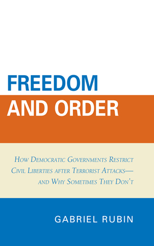 Cover image for the book Freedom and Order: How Democratic Governments Restrict Civil Liberties after Terrorist Attacks_and Why Sometimes They Don't