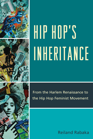 Cover image for the book Hip Hop's Inheritance: From the Harlem Renaissance to the Hip Hop Feminist Movement