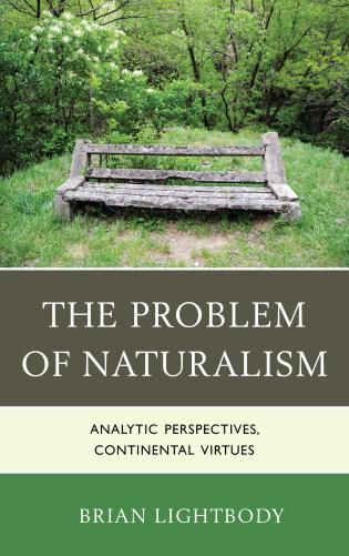 Cover image for the book The Problem of Naturalism: Analytic Perspectives, Continental Virtues