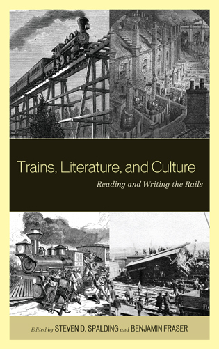 Cover image for the book Trains, Literature, and Culture: Reading and Writing the Rails