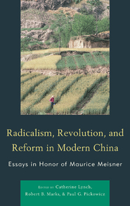 Cover image for the book Radicalism, Revolution, and Reform in Modern China: Essays in Honor of Maurice Meisner