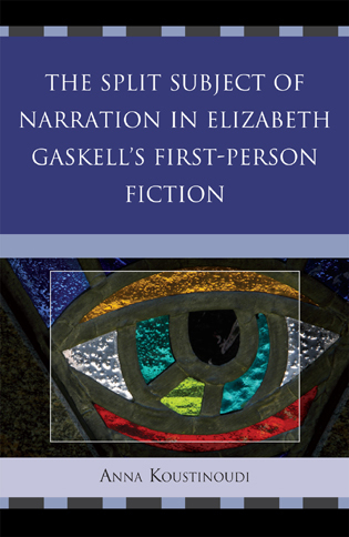 Cover image for the book The Split Subject of Narration in Elizabeth Gaskell's First Person Fiction