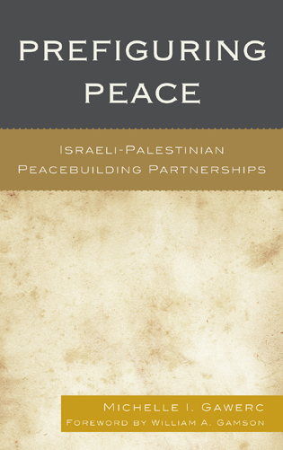 Cover image for the book Prefiguring Peace: Israeli-Palestinian Peacebuilding Partnerships