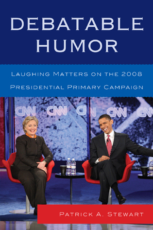 Cover image for the book Debatable Humor: Laughing Matters on the 2008 Presidential Primary Campaign