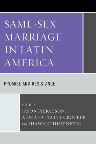 Cover image for the book Same-Sex Marriage in Latin America: Promise and Resistance