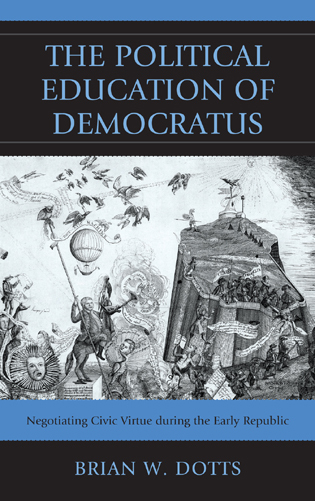 Cover image for the book The Political Education of Democratus: Negotiating Civic Virtue during the Early Republic