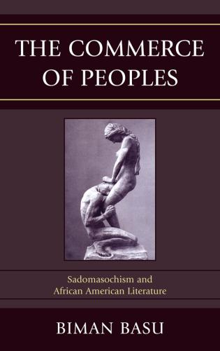 Cover image for the book The Commerce of Peoples: Sadomasochism and African American Literature