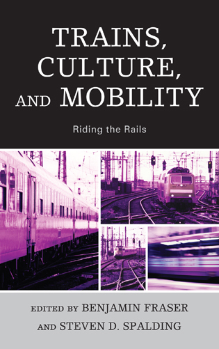 Cover image for the book Trains, Culture, and Mobility: Riding the Rails