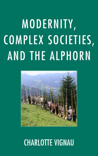 Cover image for the book Modernity, Complex Societies, and the Alphorn