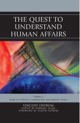 Cover image for the book The Quest to Understand Human Affairs: Essays on Collective, Constitutional, and Epistemic Choice, Volume 2