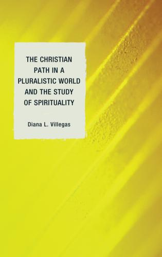 Cover image for the book The Christian Path in a Pluralistic World and the Study of Spirituality
