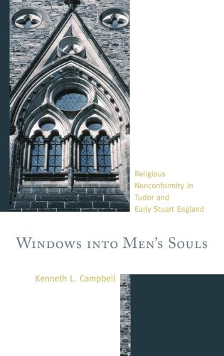 Cover image for the book Windows into Men's Souls: Religious Nonconformity in Tudor and Early Stuart England