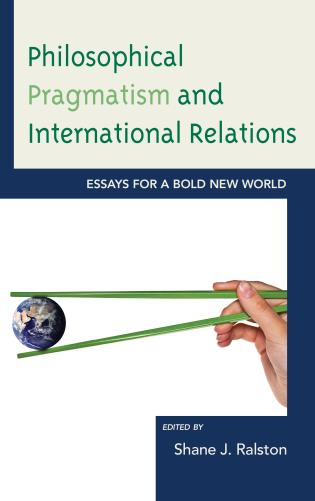 philosophical pragmatism and international relations essays for a  essays for a bold new world