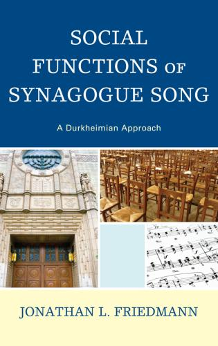 Cover image for the book Social Functions of Synagogue Song: A Durkheimian Approach