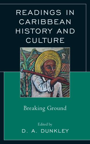 Cover image for the book Readings in Caribbean History and Culture: Breaking Ground