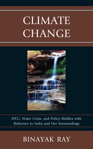 Cover image for the book Climate Change: IPCC, Water Crisis, and Policy Riddles with Reference to India and Her Surroundings