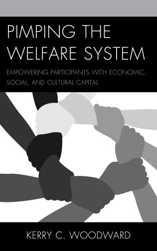 Cover image for the book Pimping the Welfare System: Empowering Participants with Economic, Social, and Cultural Capital