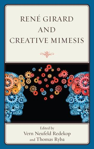 Cover image for the book René Girard and Creative Mimesis
