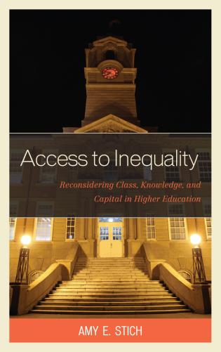 Cover image for the book Access to Inequality: Reconsidering Class, Knowledge, and Capital in Higher Education
