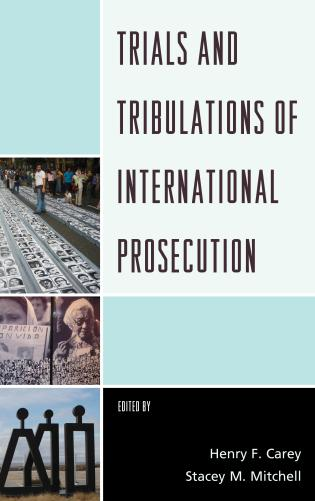 Cover image for the book Trials and Tribulations of International Prosecution
