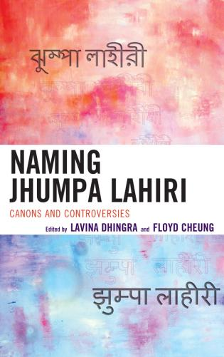 Cover image for the book Naming Jhumpa Lahiri: Canons and Controversies