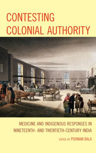 Cover image for the book Contesting Colonial Authority: Medicine and Indigenous Responses in Nineteenth- and Twentieth-Century India