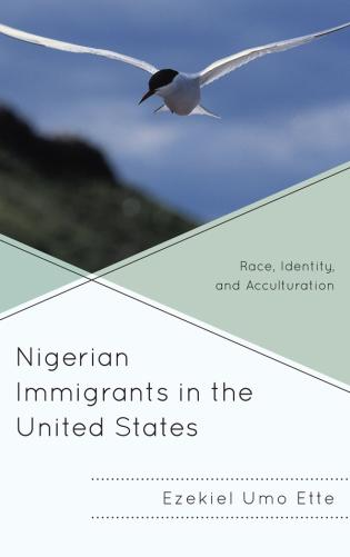 Cover image for the book Nigerian Immigrants in the United States: Race, Identity, and Acculturation