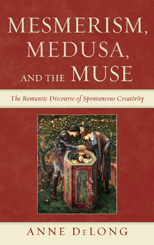Cover image for the book Mesmerism, Medusa, and the Muse: The Romantic Discourse of Spontaneous Creativity