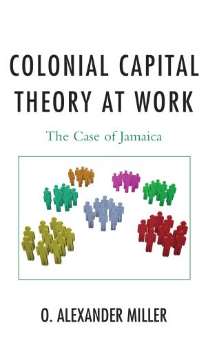 Cover image for the book Colonial Capital Theory at Work: The Case of Jamaica