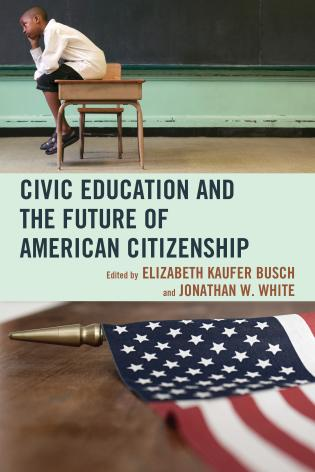 Cover image for the book Civic Education and the Future of American Citizenship