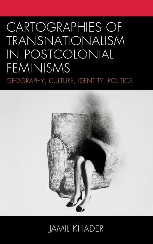 Cover image for the book Cartographies of Transnationalism in Postcolonial Feminisms: Geography, Culture, Identity, Politics