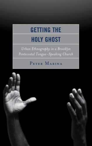 Cover image for the book Getting the Holy Ghost: Urban Ethnography in a Brooklyn Pentecostal Tongue-Speaking Church
