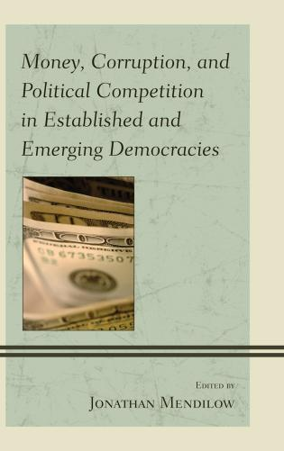 Cover image for the book Money, Corruption, and Political Competition in Established and Emerging Democracies