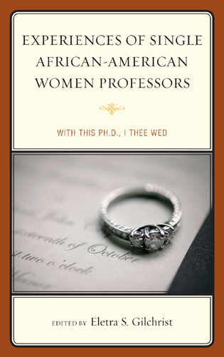 Cover image for the book Experiences of Single African-American Women Professors: With this Ph.D., I Thee Wed