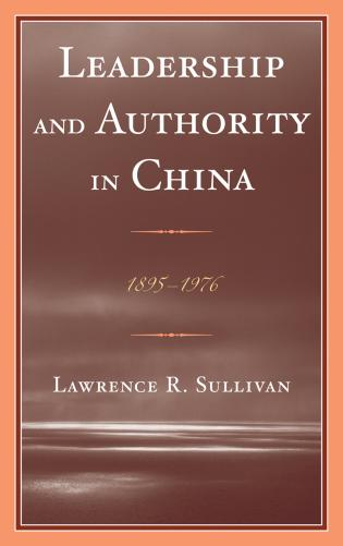 Cover image for the book Leadership and Authority in China: 1895–1978