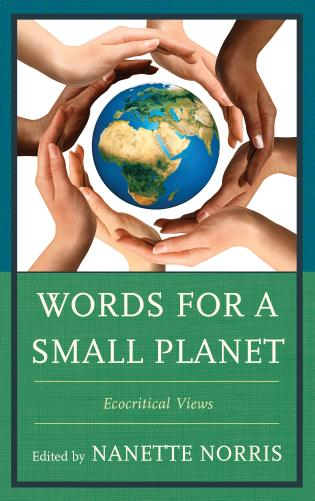 Cover image for the book Words for a Small Planet: Ecocritical Views