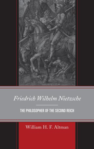 Cover image for the book Friedrich Wilhelm Nietzsche: The Philosopher of the Second Reich