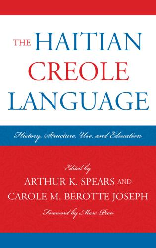 Cover image for the book The Haitian Creole Language: History, Structure, Use, and Education