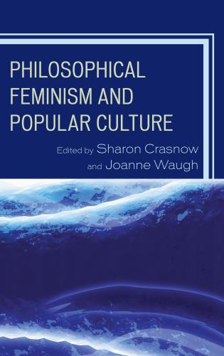 Cover image for the book Philosophical Feminism and Popular Culture