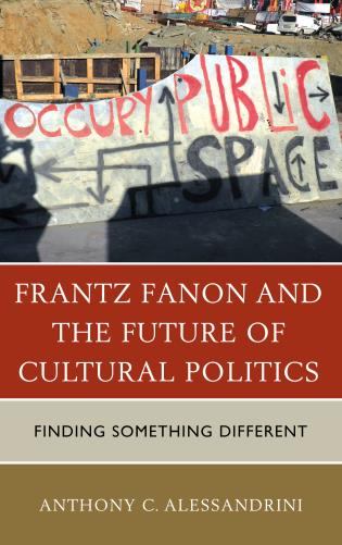 Cover image for the book Frantz Fanon and the Future of Cultural Politics: Finding Something Different
