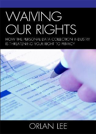 Cover image for the book Waiving Our Rights: The Personal Data Collection Complex and Its Threat to Privacy and Civil Liberties