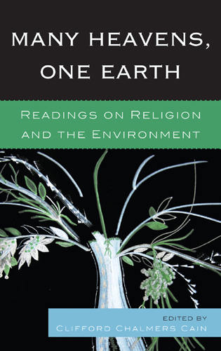 Cover image for the book Many Heavens, One Earth: Readings on Religion and the Environment