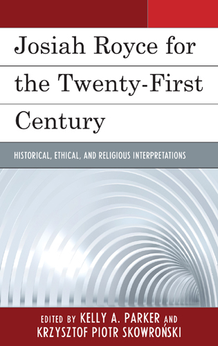 Cover image for the book Josiah Royce for the Twenty-first Century: Historical, Ethical, and Religious Interpretations